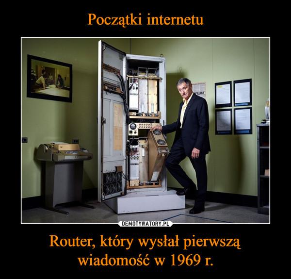 Router, który wysłał pierwszą wiadomość w 1969 r. –