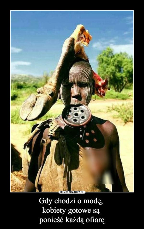 Gdy chodzi o modę, kobiety gotowe są ponieść każdą ofiarę –