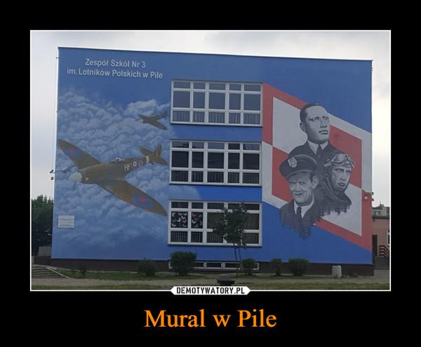Mural w Pile –