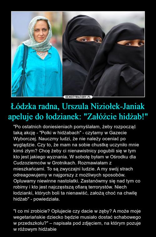 """Łódzka radna, Urszula Niziołek-Janiak apeluje do łodzianek: """"Załóżcie hidżab!"""""""