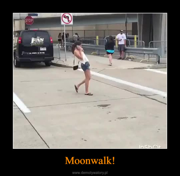 Moonwalk! –