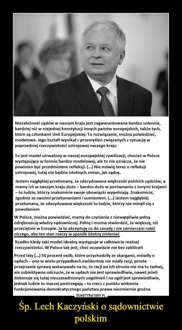 Śp. Lech Kaczyński o sądownictwie polskim –