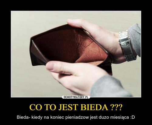 CO TO JEST BIEDA ???