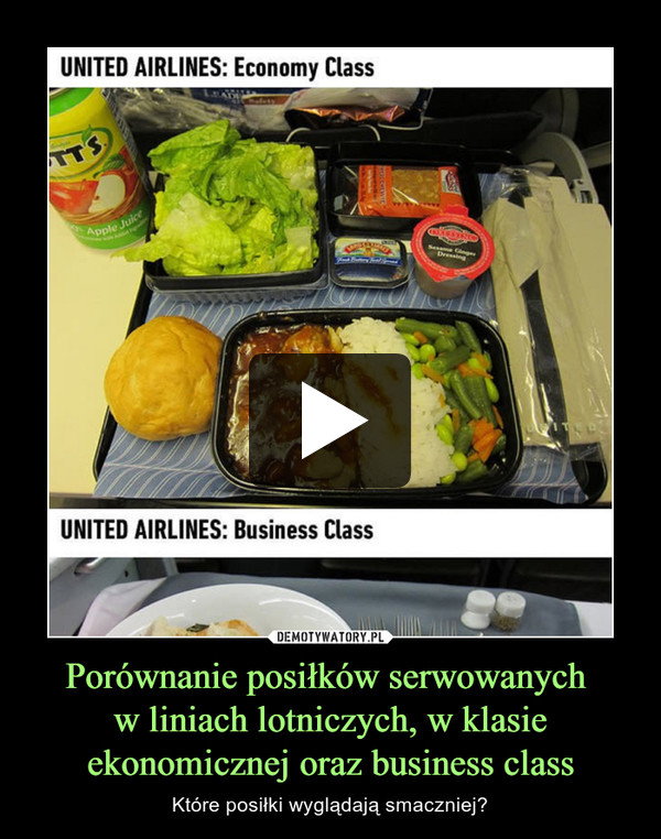 Porównanie posiłków serwowanych w liniach lotniczych, w klasie ekonomicznej oraz business class – Które posiłki wyglądają smaczniej?