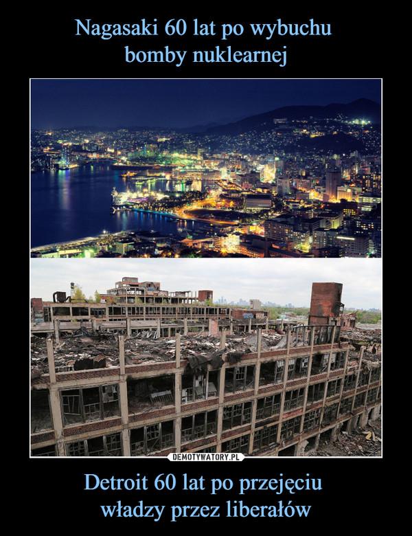 Detroit 60 lat po przejęciu władzy przez liberałów –