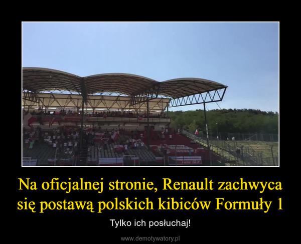 Na oficjalnej stronie, Renault zachwyca się postawą polskich kibiców Formuły 1 – Tylko ich posłuchaj!