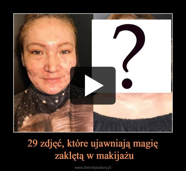 29 zdjęć, które ujawniają magię zaklętą w makijażu –