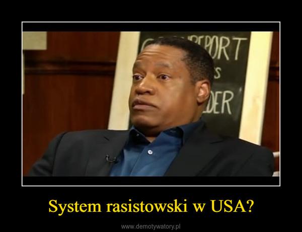System rasistowski w USA? –