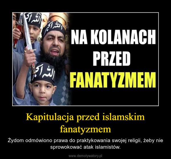 Kapitulacja przed islamskim fanatyzmem – Żydom odmówiono prawa do praktykowania swojej religii, żeby nie sprowokować atak islamistów.