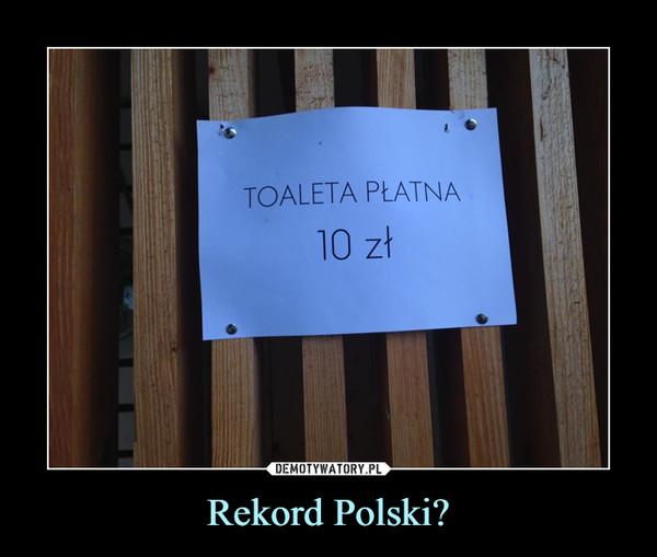 Rekord Polski? –  Toaleta płatna 10 zł