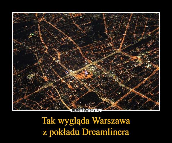 Tak wygląda Warszawaz pokładu Dreamlinera –