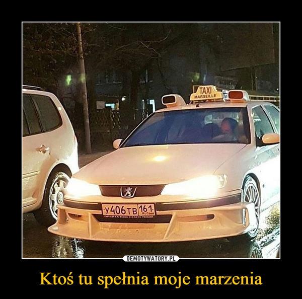 Ktoś tu spełnia moje marzenia –  Taxi Marseille