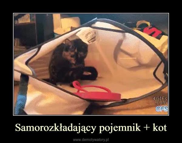 Samorozkładający pojemnik + kot –
