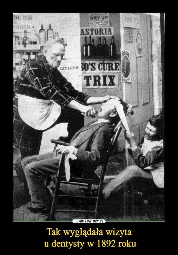 Tak wyglądała wizyta u dentysty w 1892 roku –  Astoria trix so's cure trix