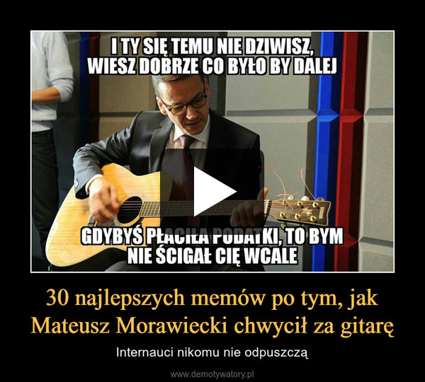 30 najlepszych memów po tym, jak Mateusz Morawiecki chwycił za gitarę – Internauci nikomu nie odpuszczą