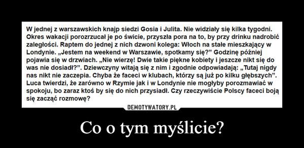 Co o tym myślicie? –