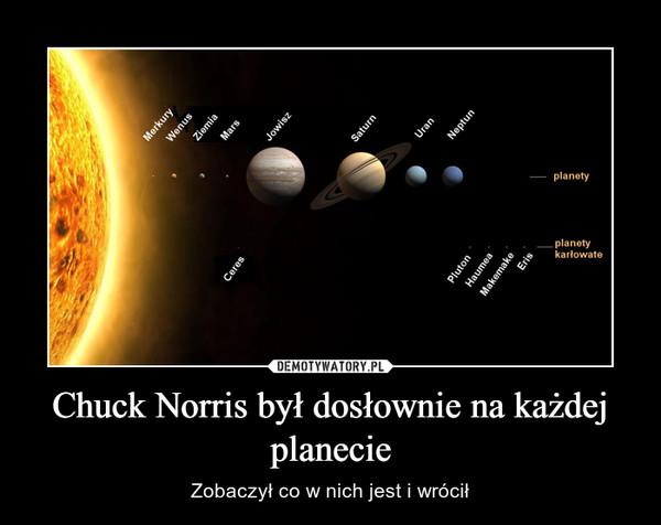 Chuck Norris był dosłownie na każdej planecie – Zobaczył co w nich jest i wrócił