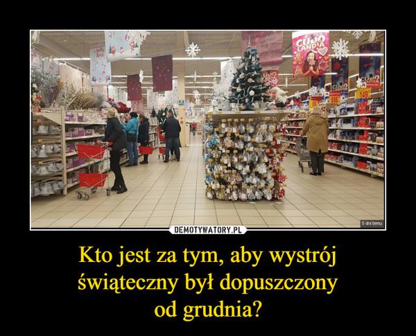 Kto jest za tym, aby wystrój świąteczny był dopuszczony od grudnia?