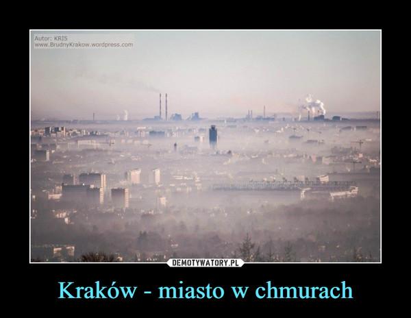 Kraków - miasto w chmurach –