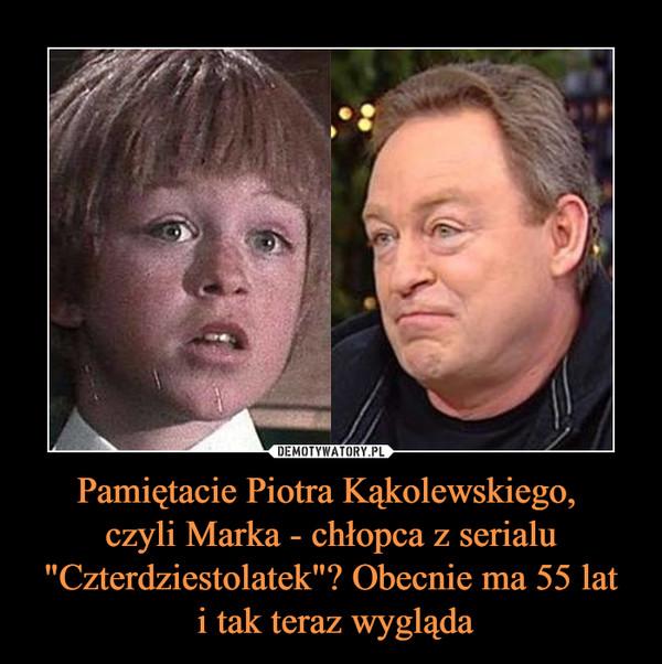 """Pamiętacie Piotra Kąkolewskiego, czyli Marka - chłopca z serialu """"Czterdziestolatek""""? Obecnie ma 55 lat i tak teraz wygląda –"""