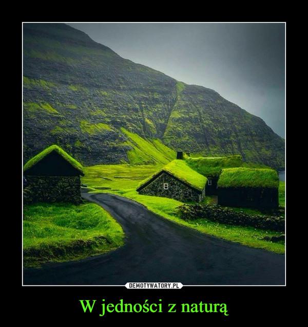 W jedności z naturą –