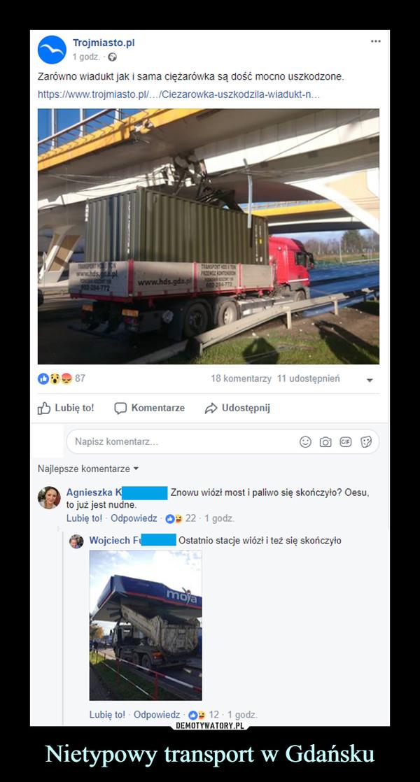 Nietypowy transport w Gdańsku –