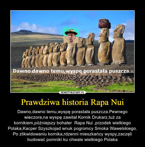 Prawdziwa historia Rapa Nui
