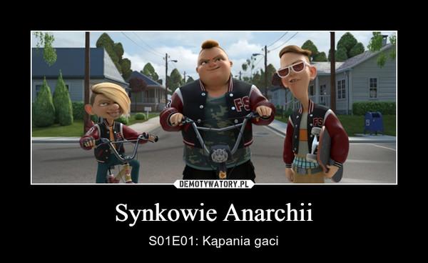 Synkowie Anarchii – S01E01: Kąpania gaci