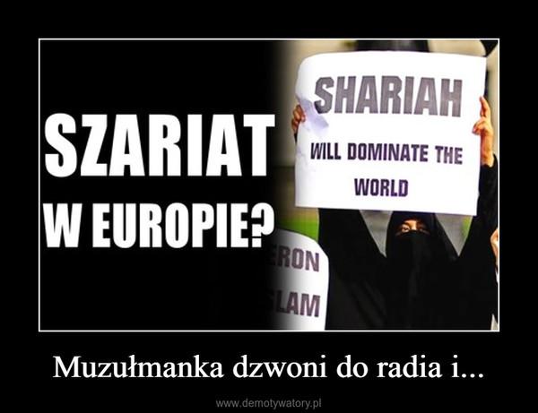 Muzułmanka dzwoni do radia i... –