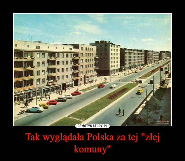 """Tak wyglądała Polska za tej """"złej komuny"""" –"""