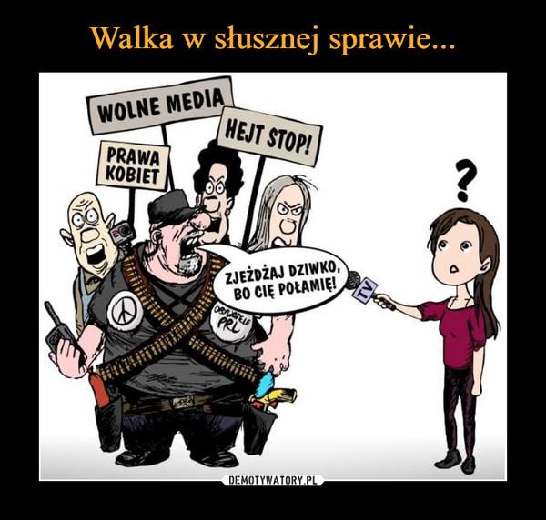 –  wolne mediaprawa kobiethejt stopzjeżdżaj dziwko, bo cię połamię!