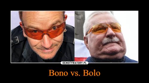 Bono vs. Bolo