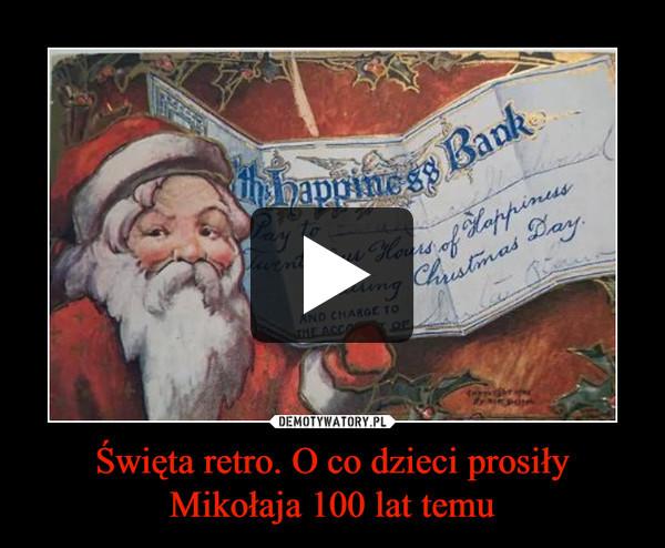 Święta retro. O co dzieci prosiły Mikołaja 100 lat temu –