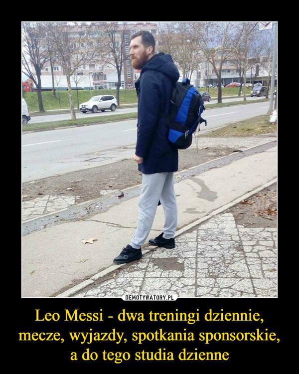 Leo Messi - dwa treningi dziennie, mecze, wyjazdy, spotkania sponsorskie, a do tego studia dzienne –