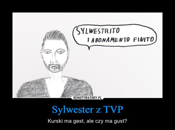 Sylwester z TVP – Kurski ma gest, ale czy ma gust?