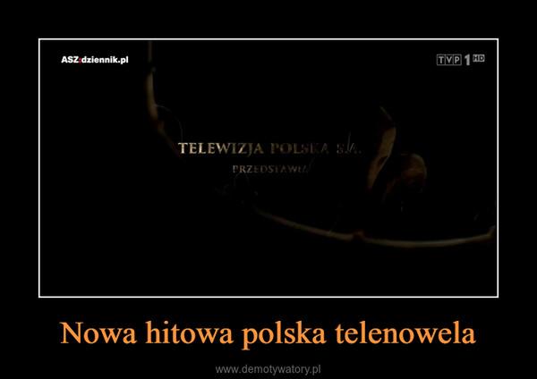 Nowa hitowa polska telenowela –