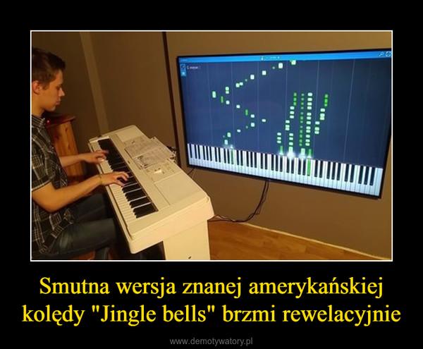 """Smutna wersja znanej amerykańskiej kolędy """"Jingle bells"""" brzmi rewelacyjnie –"""