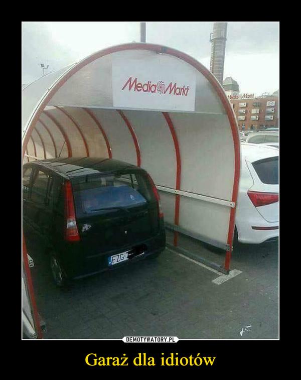 Garaż dla idiotów