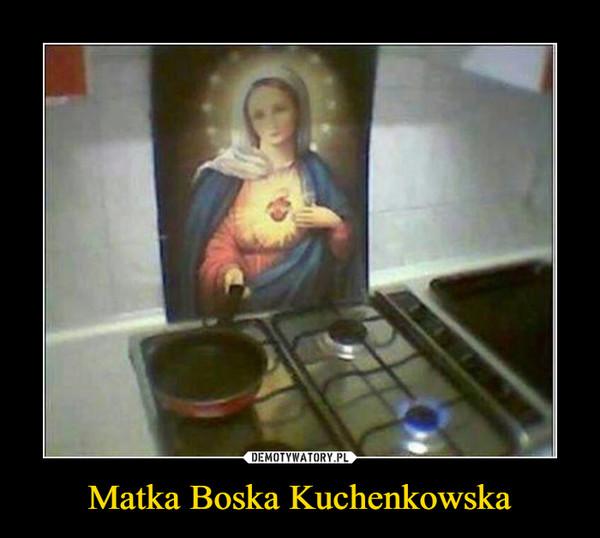 Matka Boska Kuchenkowska –