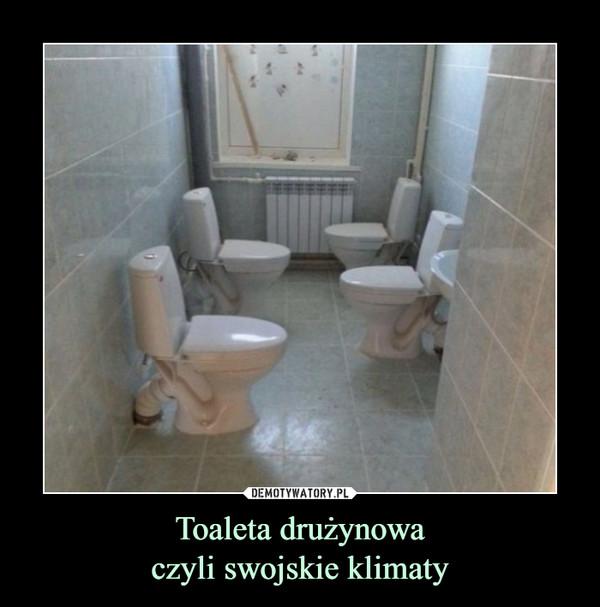 Toaleta drużynowaczyli swojskie klimaty –