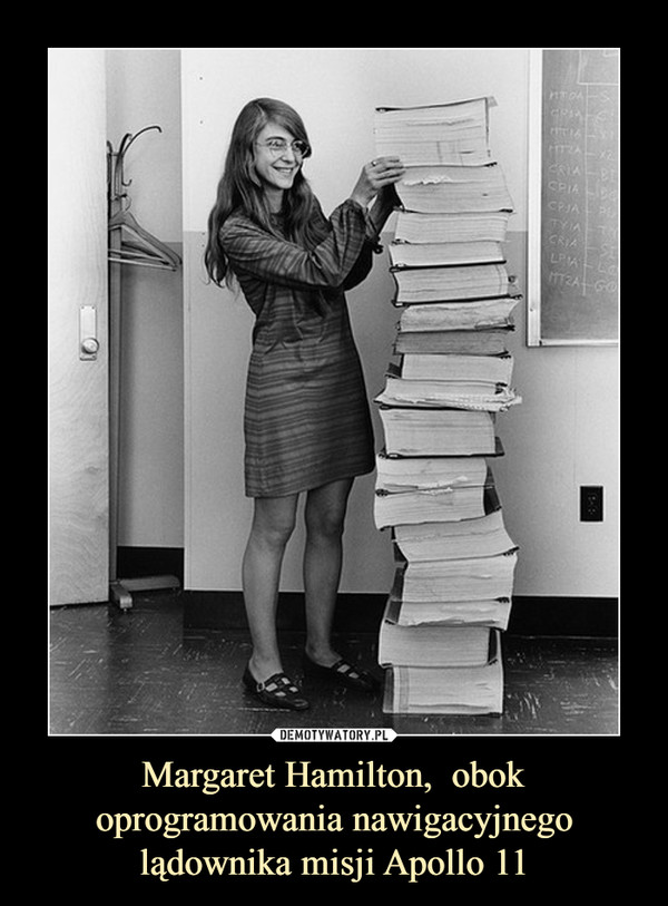 Margaret Hamilton,  obok oprogramowania nawigacyjnego lądownika misji Apollo 11 –