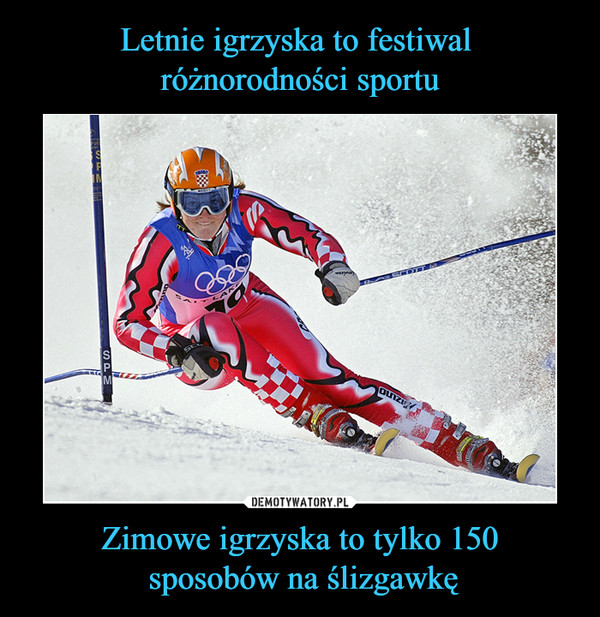 Zimowe igrzyska to tylko 150 sposobów na ślizgawkę –