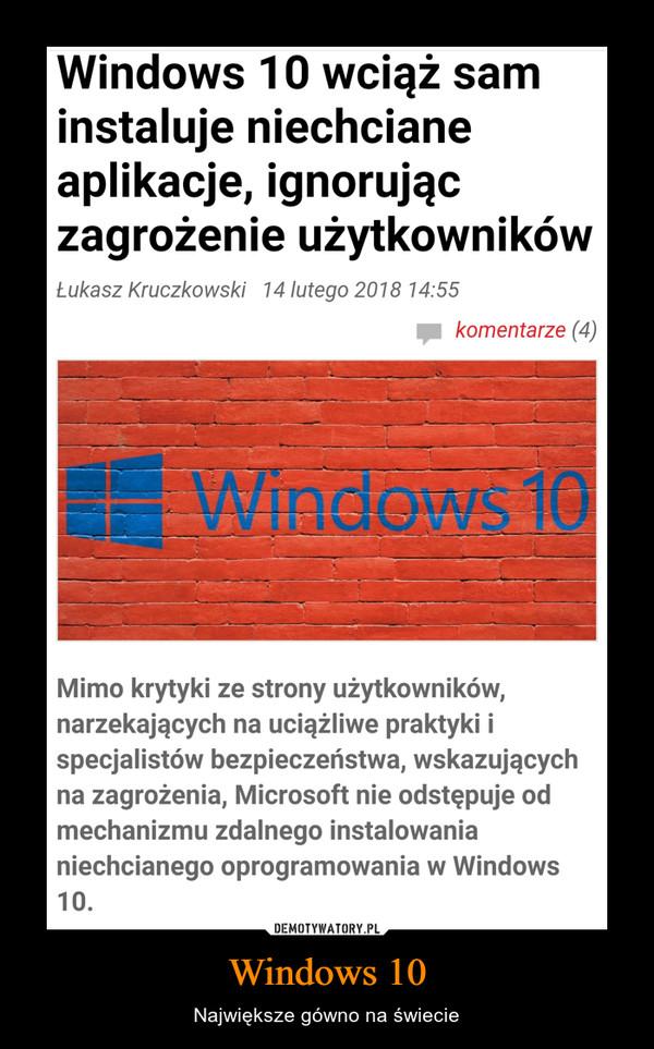 Windows 10 – Największe gówno na świecie