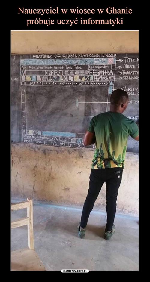 Nauczyciel w wiosce w Ghanie próbuje uczyć informatyki