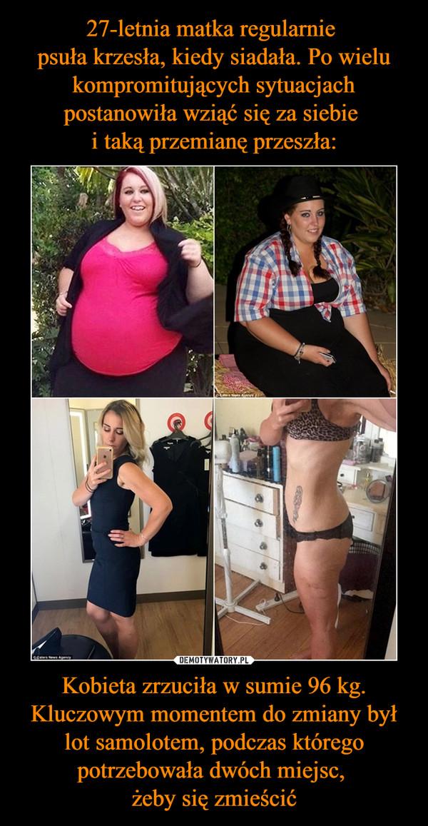 Kobieta zrzuciła w sumie 96 kg. Kluczowym momentem do zmiany był lot samolotem, podczas którego potrzebowała dwóch miejsc, żeby się zmieścić –