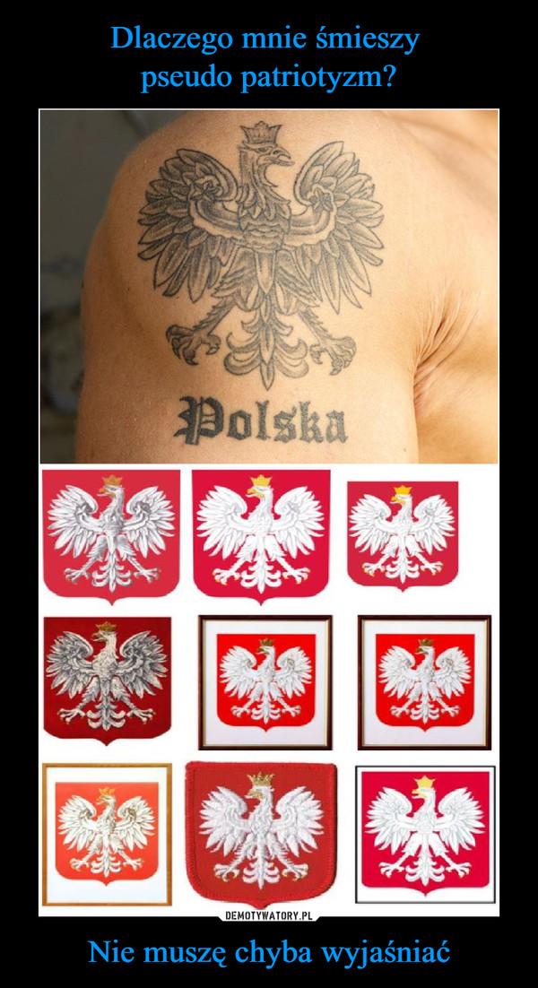 Nie muszę chyba wyjaśniać –  Polska