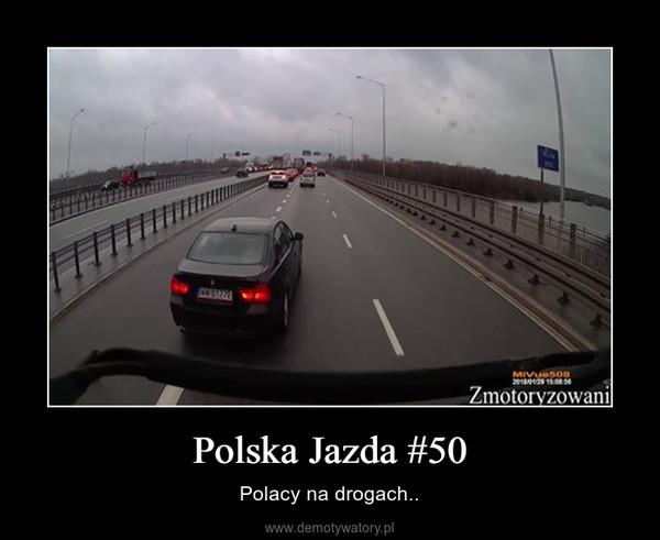 Polska Jazda #50 – Polacy na drogach..