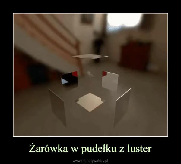 Żarówka w pudełku z luster –