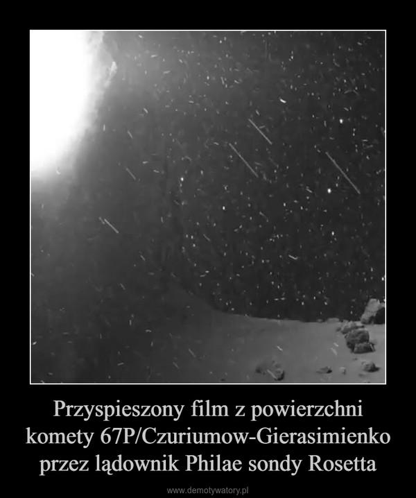 Przyspieszony film z powierzchni komety 67P/Czuriumow-Gierasimienko przez lądownik Philae sondy Rosetta –