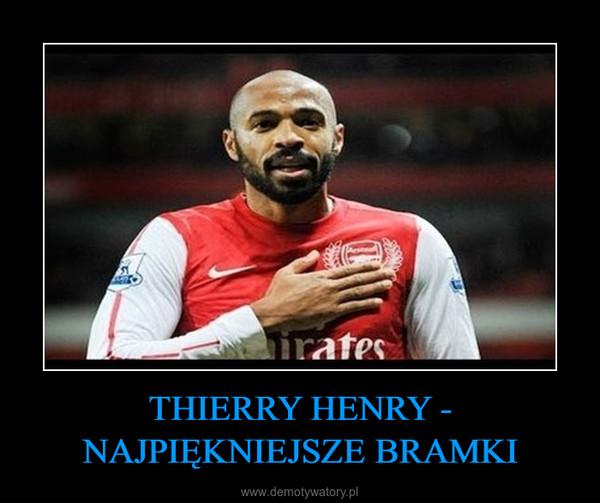 THIERRY HENRY - NAJPIĘKNIEJSZE BRAMKI –